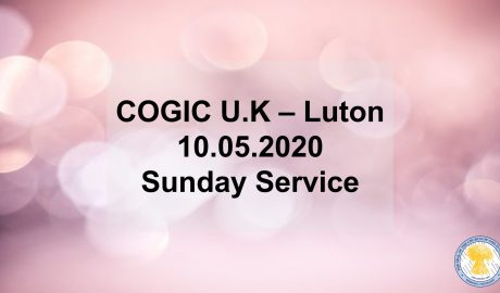 COGIC UK Video - Sunday Service 10-05-20